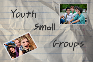 Youth Small Groups Forming
