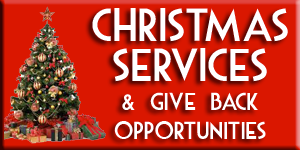 Christmas Services and Give Back Opportunities