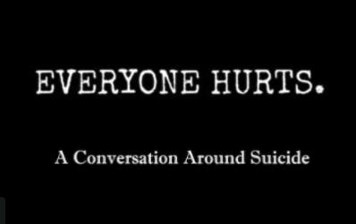 Everyone Hurts.  A Conversation Around Suicide
