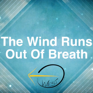The Wind Runs Out Of Breath