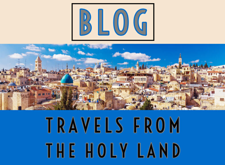 BLOG- Travels From The Holy Land 2019