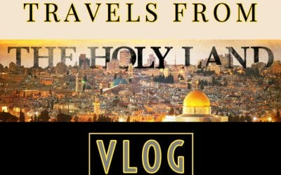 VLOG- Travels From The Holy Land 2019