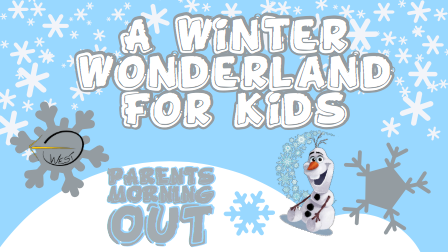 Parents Morning Out- A Winter Wonderland For Kids Activities