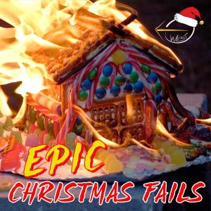 Epic Christmas Fails