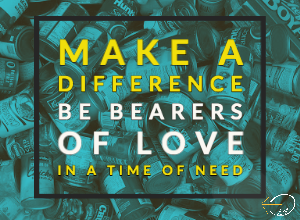 Be Bearers of Love In a Time of Need