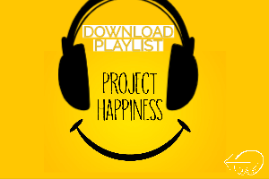 """Project Happiness Playlist """"Happy"""""""