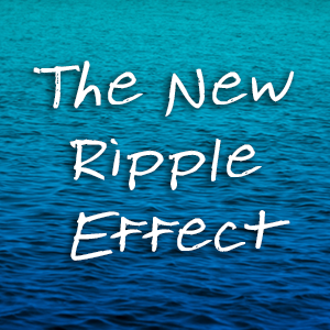 The New Ripple Effect