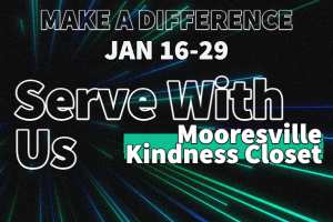 Serve with West Church, LKN at The Mooresville Kindness Closet- January 2021