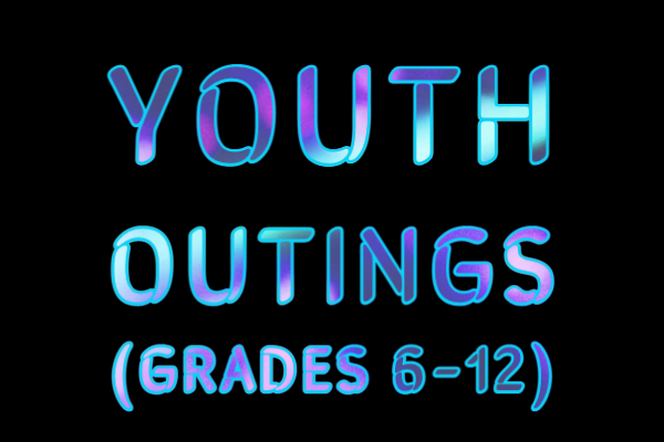 Youth Outings for Grades 6-12