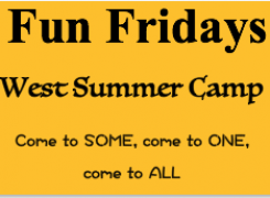 Fun Fridays – West Summer Camp
